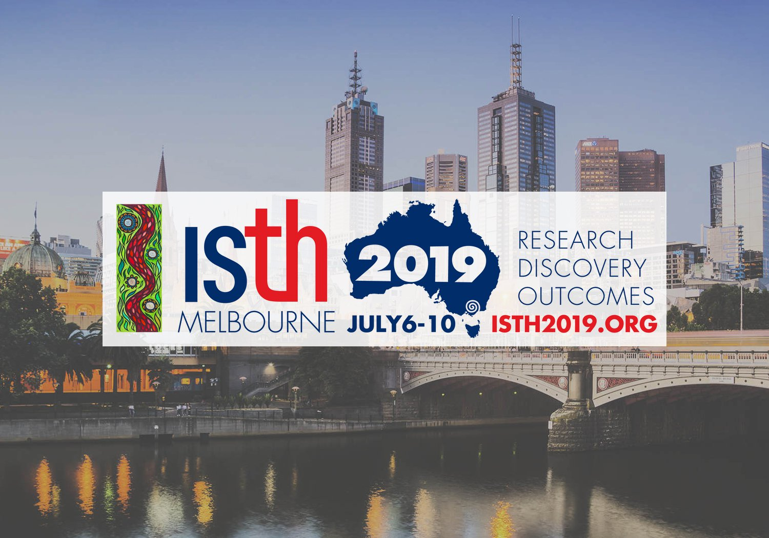 XXVII CONGRESS OF THE INTERNATIONAL SOCIETY ON THROMBOSIS AND HAEMOSTASIS (ISTH) I 6-10th July, Melbourne, Australia